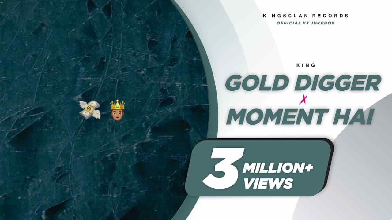 You are currently viewing KISNE KAHA WO THI GOLD DIGGER LYRICS – King